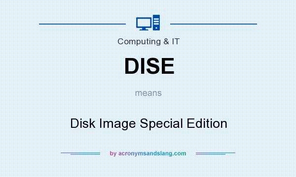 What does DISE mean? It stands for Disk Image Special Edition