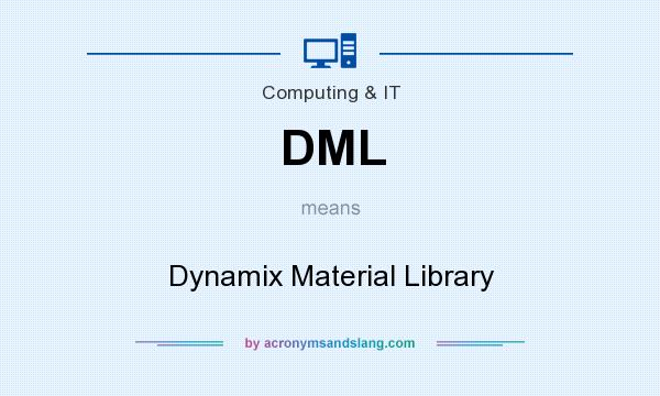 What does DML mean? It stands for Dynamix Material Library