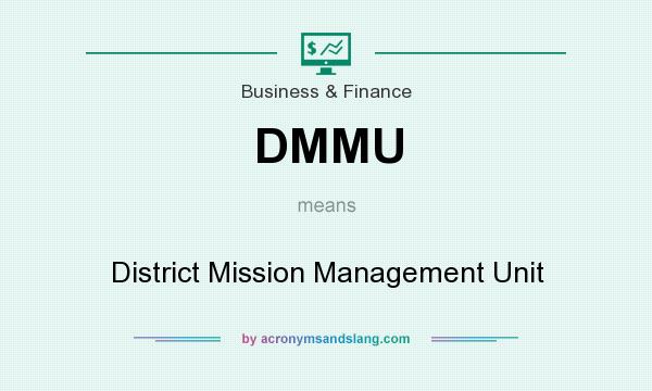 What does DMMU mean? It stands for District Mission Management Unit