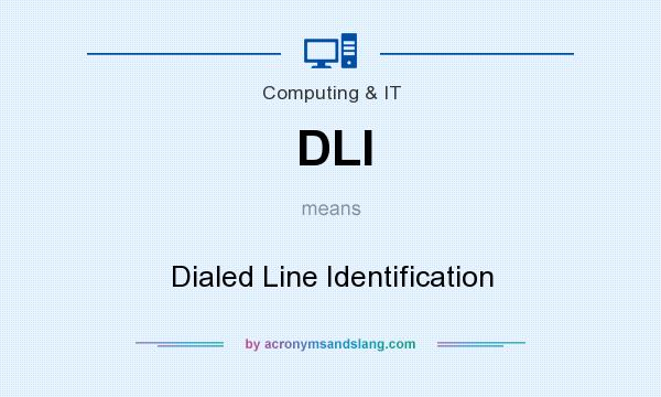 What does DLI mean? It stands for Dialed Line Identification