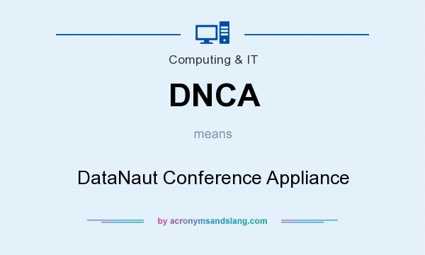 What does DNCA mean? It stands for DataNaut Conference Appliance