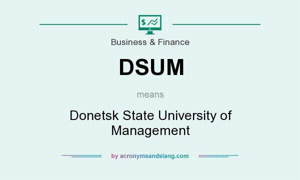 What does DSUM mean? It stands for Donetsk State University of Management