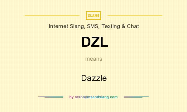 What does DZL mean? It stands for Dazzle