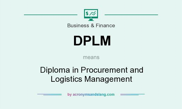 What does DPLM mean? It stands for Diploma in Procurement and Logistics Management