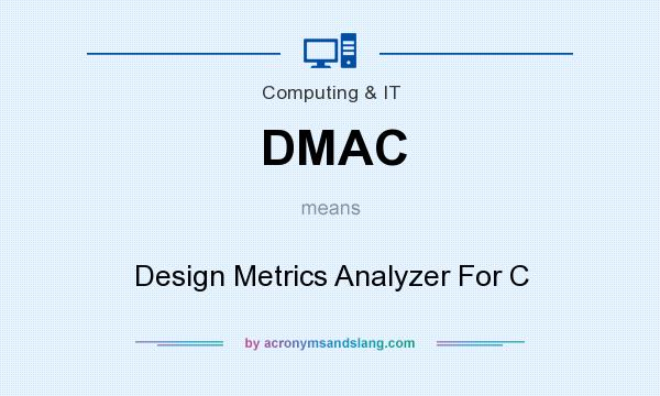 What does DMAC mean? It stands for Design Metrics Analyzer For C