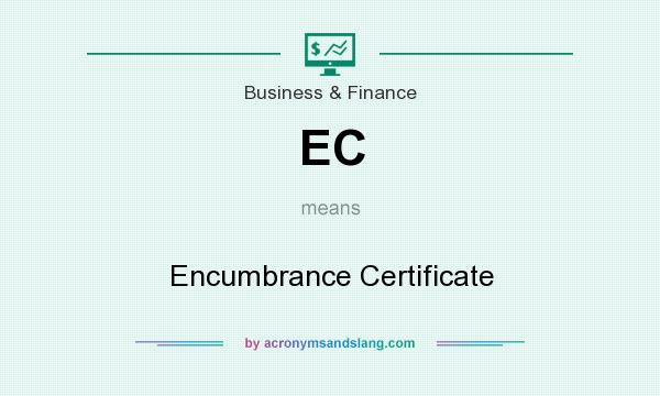 What does EC mean? It stands for Encumbrance Certificate