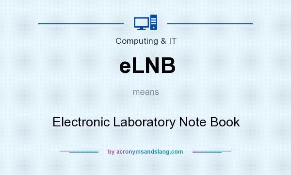 What does eLNB mean? It stands for Electronic Laboratory Note Book
