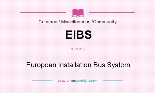 What does EIBS mean? It stands for European Installation Bus System