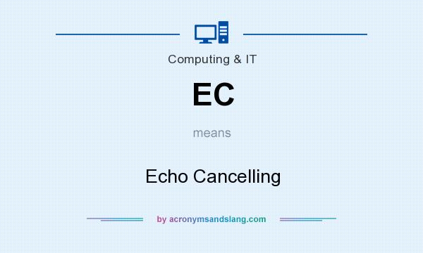 What does EC mean? It stands for Echo Cancelling