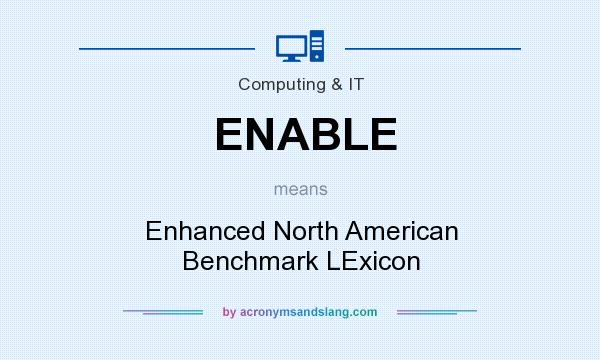 What does ENABLE mean? It stands for Enhanced North American Benchmark LExicon