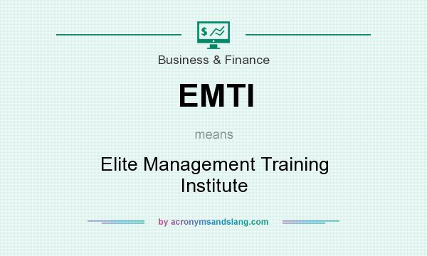 What does EMTI mean? It stands for Elite Management Training Institute