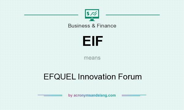 What does EIF mean? It stands for EFQUEL Innovation Forum