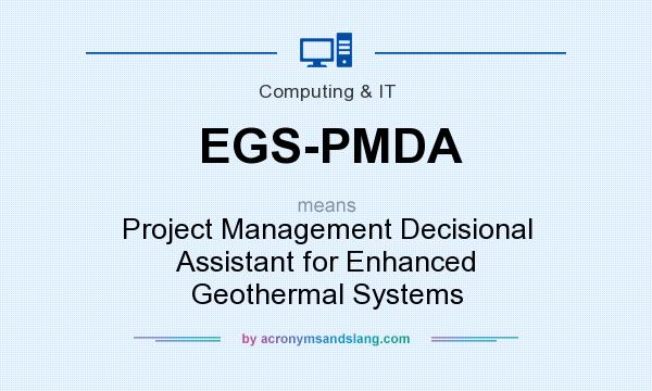 What does EGS-PMDA mean? It stands for Project Management Decisional Assistant for Enhanced Geothermal Systems