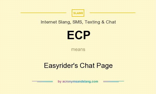 What does ECP mean? It stands for Easyrider`s Chat Page