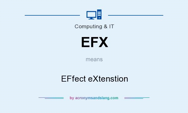 What does EFX mean? It stands for EFfect eXtenstion