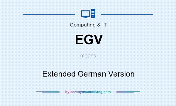 What does EGV mean? It stands for Extended German Version