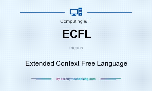 What does ECFL mean? It stands for Extended Context Free Language
