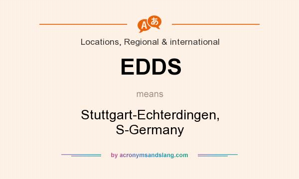 What does EDDS mean? It stands for Stuttgart-Echterdingen, S-Germany