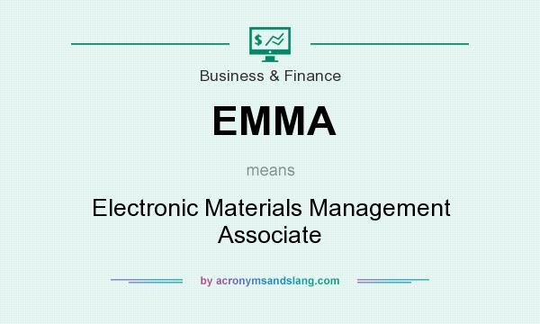 What does EMMA mean? It stands for Electronic Materials Management Associate