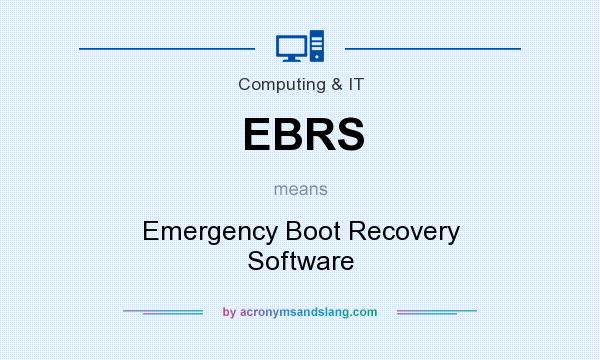 What does EBRS mean? It stands for Emergency Boot Recovery Software