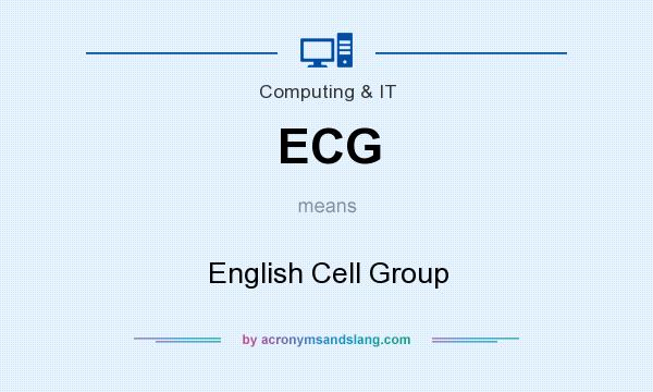 What does ECG mean? It stands for English Cell Group