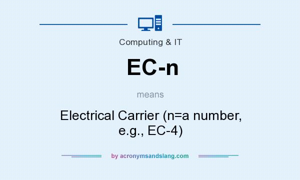 What does EC-n mean? It stands for Electrical Carrier (n=a number, e.g., EC-4)