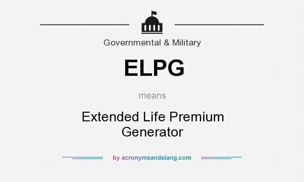 What does ELPG mean? It stands for Extended Life Premium Generator