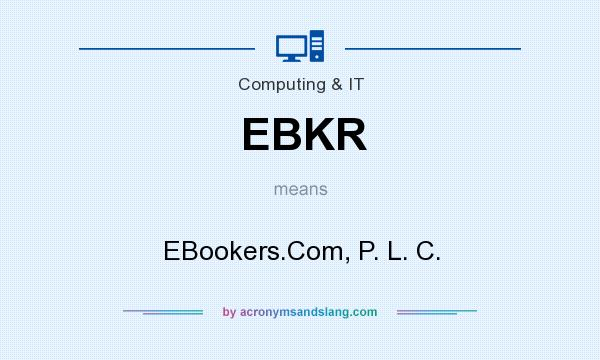 What does EBKR mean? It stands for EBookers.Com, P. L. C.