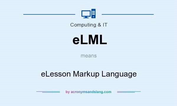 What does eLML mean? It stands for eLesson Markup Language