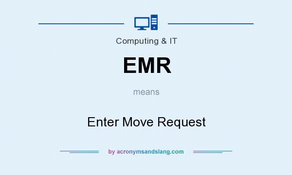 What does EMR mean? It stands for Enter Move Request