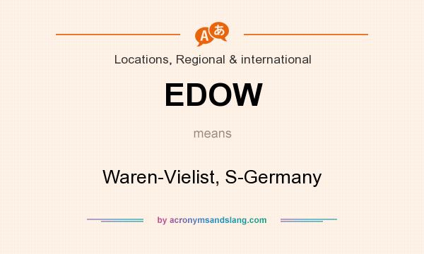 What does EDOW mean? It stands for Waren-Vielist, S-Germany
