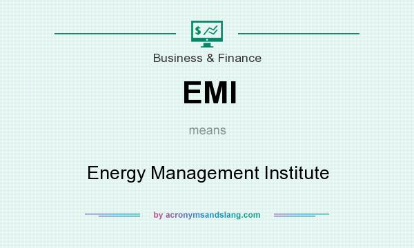 What does EMI mean? It stands for Energy Management Institute