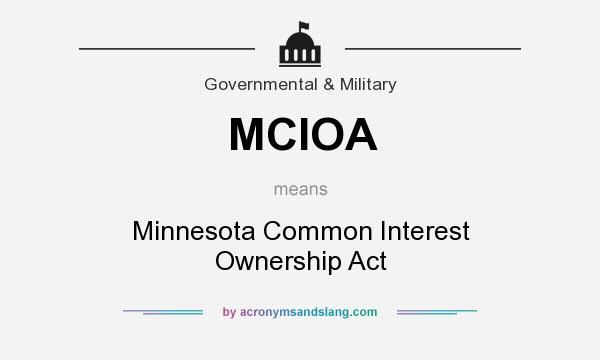What does MCIOA mean? It stands for Minnesota Common Interest Ownership Act