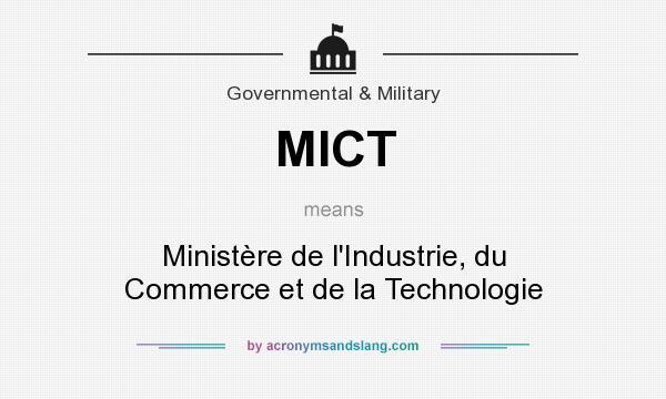 What does MICT mean? It stands for Ministère de l`Industrie, du Commerce et de la Technologie
