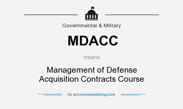 What does MDACC mean? It stands for Management of Defense Acquisition Contracts Course