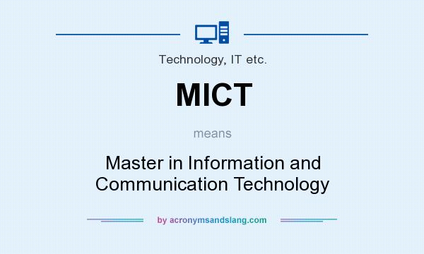 What does MICT mean? It stands for Master in Information and Communication Technology