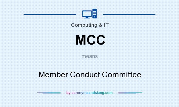 What does MCC mean? It stands for Member Conduct Committee