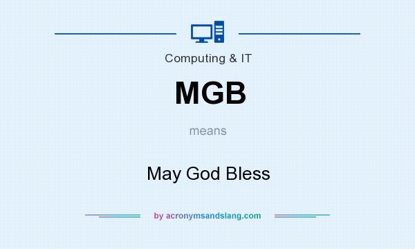 What does MGB mean? It stands for May God Bless