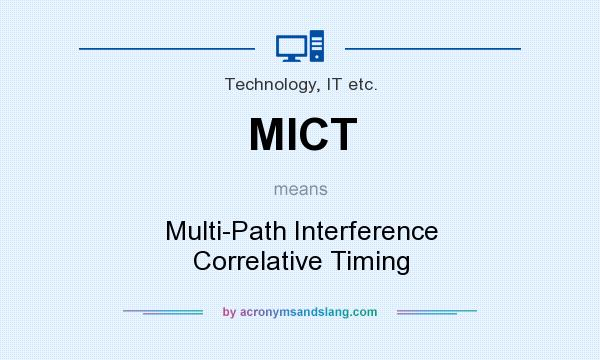 What does MICT mean? It stands for Multi-Path Interference Correlative Timing