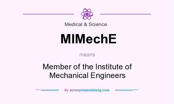 What does MIMechE mean? It stands for Member of the Institute of Mechanical Engineers