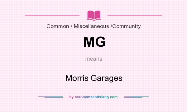 What does MG mean? It stands for Morris Garages