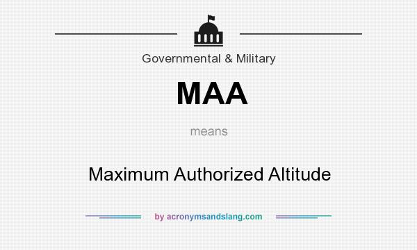 What does MAA mean? It stands for Maximum Authorized Altitude