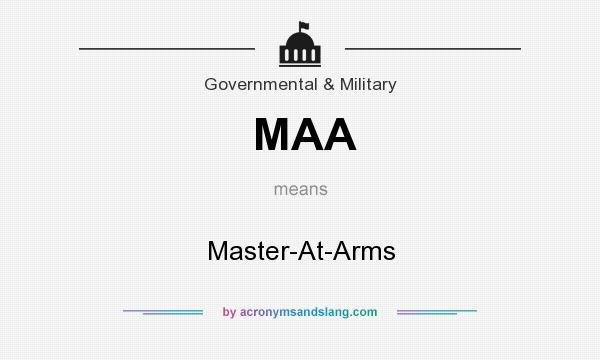 What does MAA mean? It stands for Master-At-Arms