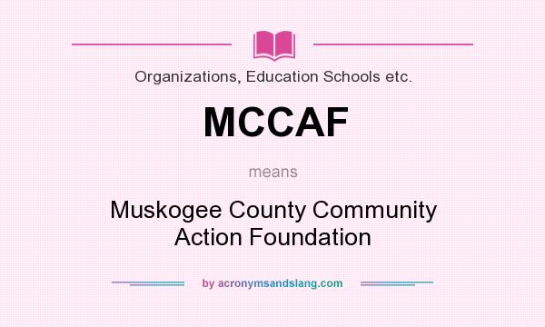 What does MCCAF mean? It stands for Muskogee County Community Action Foundation