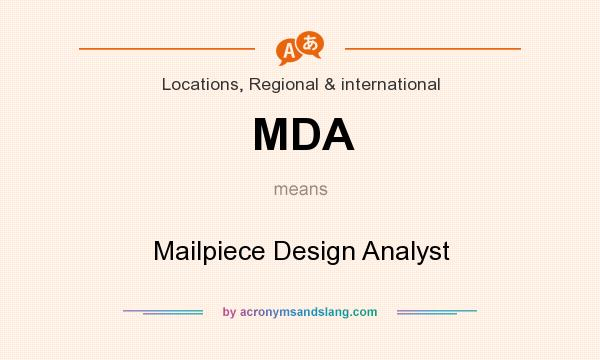 What does MDA mean? It stands for Mailpiece Design Analyst