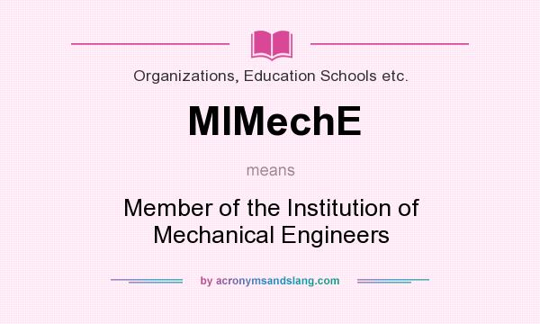 What does MIMechE mean? It stands for Member of the Institution of Mechanical Engineers