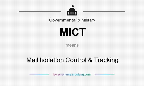 What does MICT mean? It stands for Mail Isolation Control & Tracking