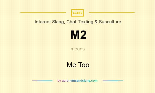 What does M2 mean? It stands for Me Too