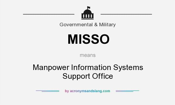 What does MISSO mean? It stands for Manpower Information Systems Support Office