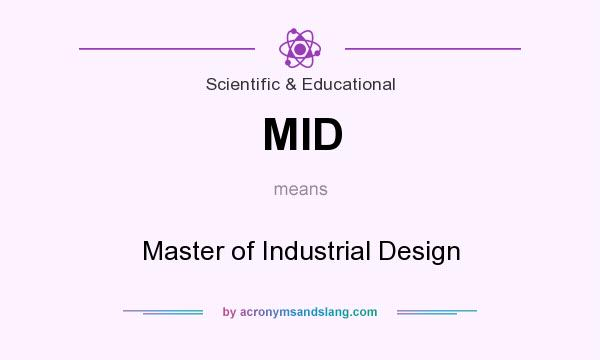 What does MID mean? It stands for Master of Industrial Design